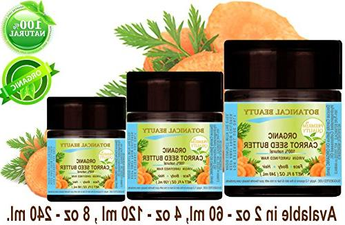 ORGANIC CARROT SEED OIL BUTTER GROWTH UNREFINED. 8 oz - 240 For Skin, Nail Botanical